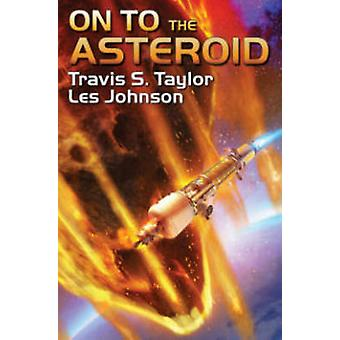 On to the Asteroid by Travis S Taylor - Johnson Les - 9781476781525 B