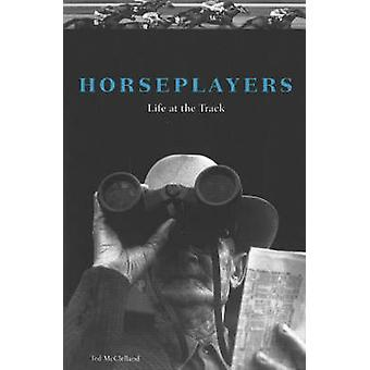 Horseplayers - Life at the Track by Ted McClelland - 9781556526756 Book