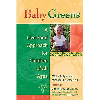 Baby Greens - A Live-Food Approach for Children of All Ages by Michael