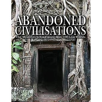 Abandoned Civilisations - The Mysteries Behind More Than 90 Lost World