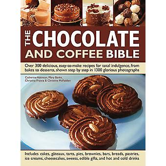 The Chocolate and Coffee Bible - Over 300 Delicious - Easy to Make Rec