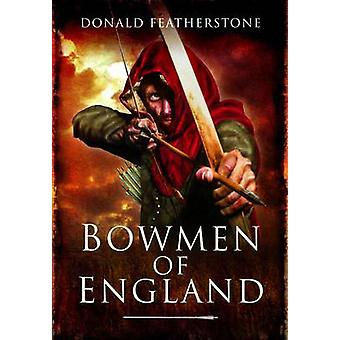 Bowmen of England by Donald Featherstone - 9781848845831 Book