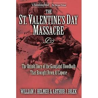 The St. Valentine's Day Massacre - The Untold Story of the Gangland Bl