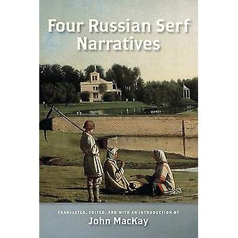 Four Russian Serf Narratives by John MacKay - 9780299233747 Book