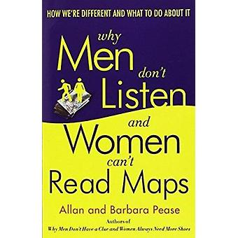 Why Men Don't Listen and Women Can't Read Maps - How We're Different a
