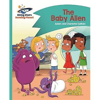 Reading Planet  The Baby Alien  Turquoise Comet Street Ki by Adam Guillain