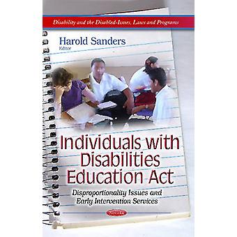 Individuals with Disabilities Education Act  Disproportionality Issues amp Early Intervention Services by Harold Sanders