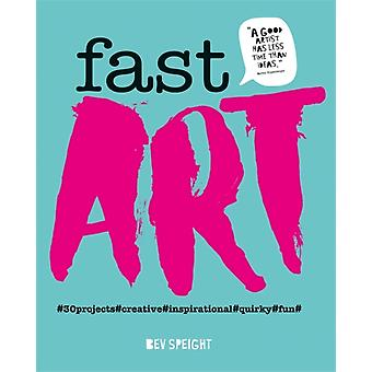 Fast Art by Bev Speight