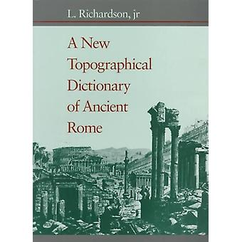 New Topographical Dictionary of Ancient Rome by L Richardson