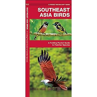 Southeast Asia Birds - A Folding Pocket Guide to Familiar Species by J