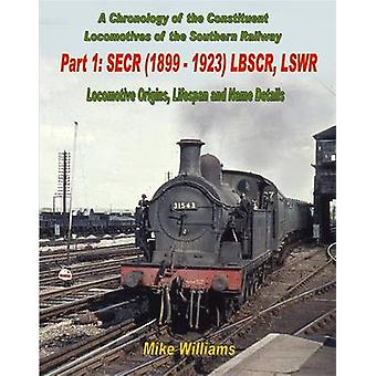 A Chronology of the Constituent Locomotives of the Southern Railway by Williams & Mike