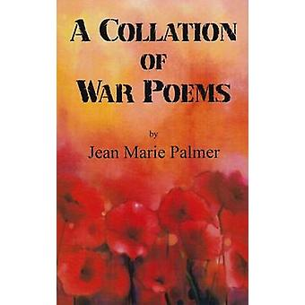 A Collation of War Poems by Jean Marie Palmer - 9780722347256 Book