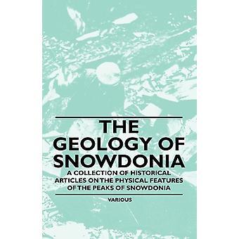 Snowdonia-geologian kokoelma historiallisia artikkeleita Snowdonia-huipun fyysisistä ominaisuuksista eri