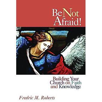 Älä pelkää, kirjoittanut Frederic M. Roberts