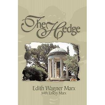 The Hedge by Wagner Marx & Edith