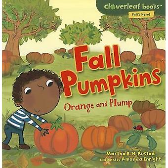 Fall Pumpkins - Orange and Plump by Martha E H Rustad - 9780761385097