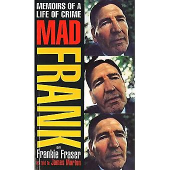 Mad Frank: Memoirs of a Life of Crime