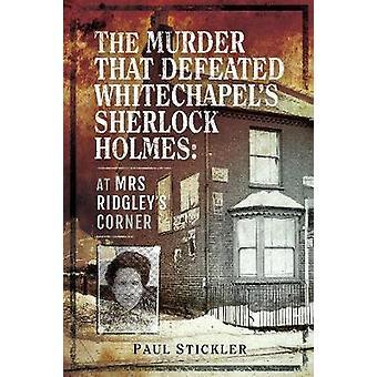 Zabójstwo że pokonał Whitechapel Sherlock Holmes - o pani Ridgle