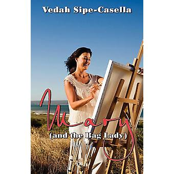 Mary and the Bag Lady par SipeCasella et Vedah