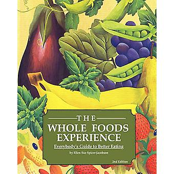 The Whole Foods Experience  2nd Editon by SpicerJacobson & Ellen Sue