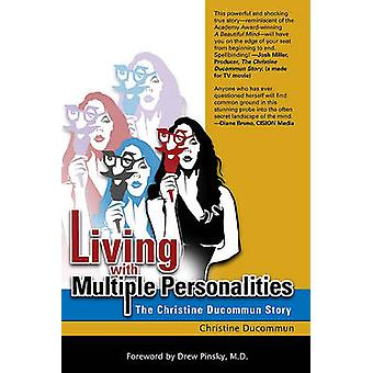 Living with Multiple Personalities The Christine Ducommun Story by Ducommun & Christine
