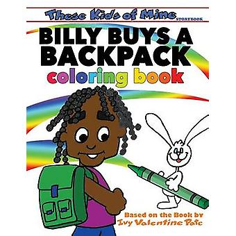 Billy Buys A Backpack Coloring Book by Valentine Pate & Ivy