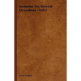 Sermons on Several Occasions  Vol I by Wesley & John