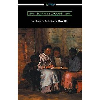 Incidents in the Life of a Slave Girl by Jacobs & Harriet