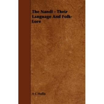 The Nandi  Their Language and FolkLore by Hollis & A. C.