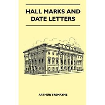 Hall Marks And Date Letters by Tremayne & Arthur