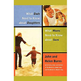 What Dads Need to Know about DaughtersWhat Moms N by Burns & John