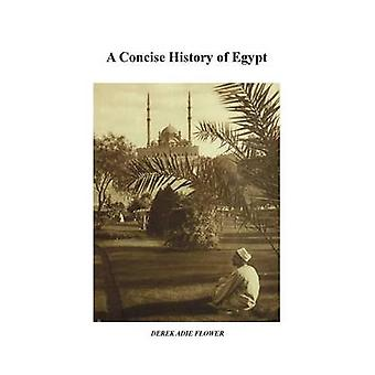 A Concise History of Egypt by Flower & Derek Adie