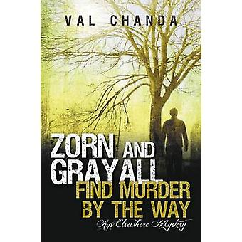 Zorn and Grayall Find Murder by the Way An Elsewhere Mystery by Chanda & Val
