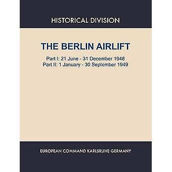 Berlin Airlift. Part I  21 June  31 December 1948. Part II  1 January  30 September 1949 by Lay & Elizabeth S.