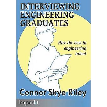Interviewing Engineering Graduates by Riley & Skye