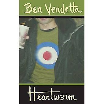 Heartworm by Vendetta & Ben