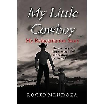 My Little Cowboy My Reincarnation Story by Mendoza & Roger