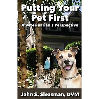 Putting Your Pet First by Sleasman & John S.