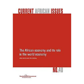 The African Economy and Its Role in the World Economy by Bigsten & Arne