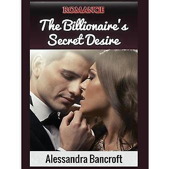Romance - The Billionaire's Secret Desire by Alessandra Bancroft - 978