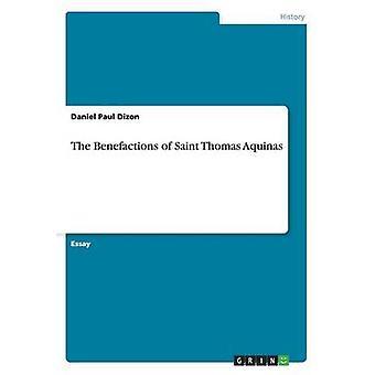 The Benefactions of Saint Thomas Aquinas by Daniel Paul Dizon - 97836