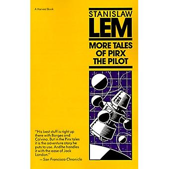 More Tales of Pirx the Pilot by Stanislaw Lem - 9780156621434 Book