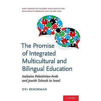 The Promise of Integrated Multicultural and Bilingual Education - Incl