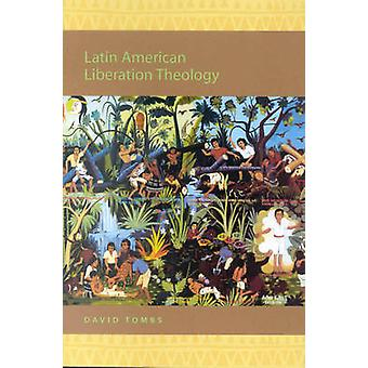 Latin American Liberation Theology by David Tombs - 9780391041813 Book