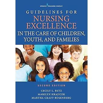 Guidelines for Nursing Excellence in the Care of Children - Youth - a