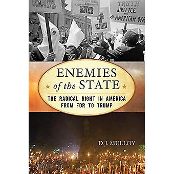Enemies of the State - The Radical Right in America from FDR to Trump