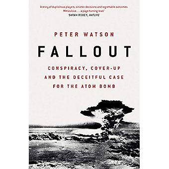 Fallout - Conspiracy - Cover-Up and the Deceitful Case for the Atom Bo