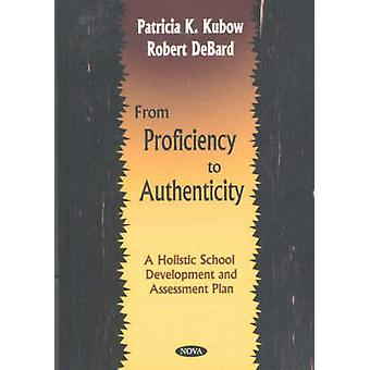 From Proficiency to Authenticity - A Holistic School Development and A