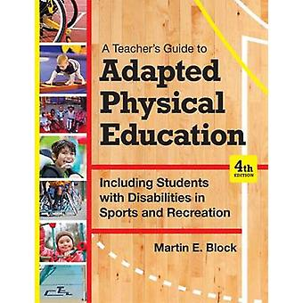 A Teacher's Guide to Adapted Physical Education - Including Students w