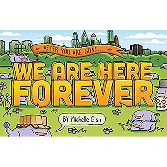 We Are Here Forever by Michelle Gish - 9781683691204 Book